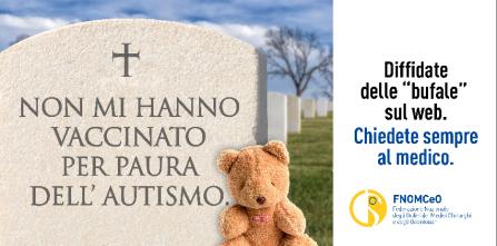Campagna Fnomceo - Non mi hanno vaccinato per paura dell'autismo